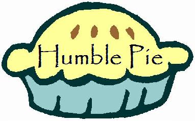 Eating Humble Pie A Guest Blogger Post By BLissed Out Grandma