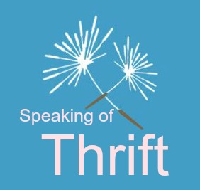 We're Speaking of Thrift! Won't you share your favorite tips?!