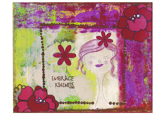 (Click image for details!) Embrace Kindness by Angie Fraley