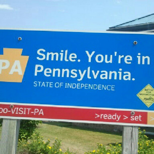 Smile. You're in Pennsylvania.