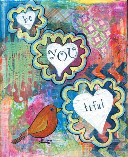 "Be-You-Ti-Ful....yeah, you. """" are Beautiful....just the way you are.  by Kathy McKinley"