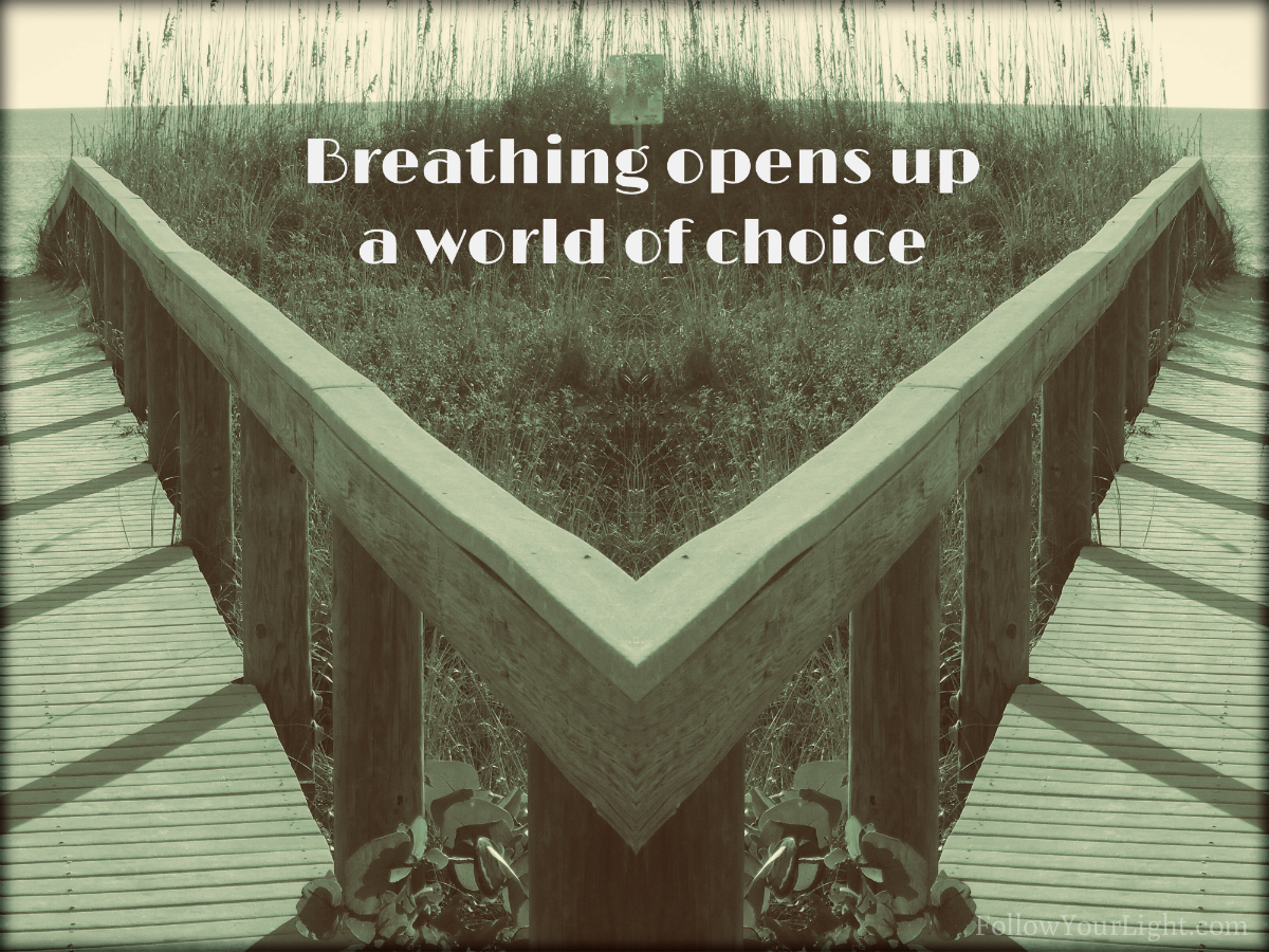 Breathing Opens Up A World Of Choice